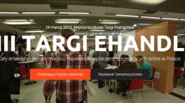 VIII Targi eHandlu – święto internetowych sprzedawców w stolicy Wielkopolski