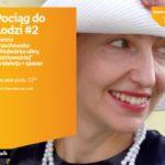 """JOANNA ORZECHOWSKA – """"PODWÓRKA ULICY PIOTRKOWSKIEJ"""" – PRELEKCJA + SPACER"""
